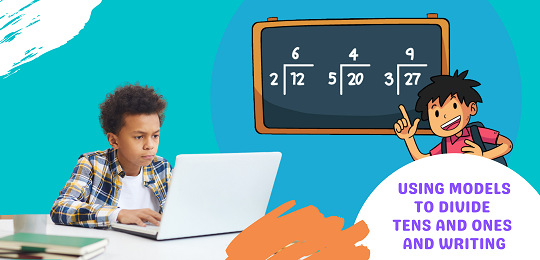 Bundle 3: Using Models to Divide Tens and Ones and Writing